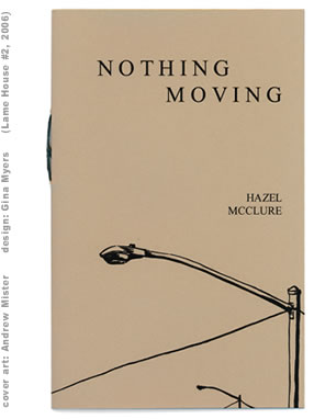 Nothing Moving by Hazel McClure